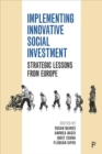 Implementing Innovative Social Investment : Strategic Lessons from Europe - Book