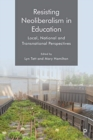 Resisting Neoliberalism in Education : Local, National and Transnational Perspectives - Book