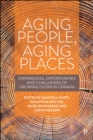 Aging People, Aging Places : Experiences, Opportunities, and Challenges of Growing Older in Canada - eBook