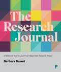 The Research Journal : A Reflective Tool for Your First Independent Research Project - Book