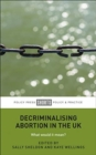 Decriminalising Abortion in the UK : What Would It Mean? - Book