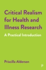 Critical Realism for Health and Illness Research : A Practical Introduction - Book