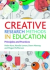 Creative Research Methods in Education : Principles and Practices - Book
