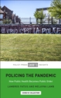 Policing the Pandemic : How Public Health Becomes Public Order - Book