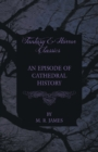 An Episode of Cathedral History (Fantasy and Horror Classics) - Book