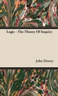 Logic - The Theory Of Inquiry - eBook