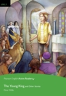 Level 3: The Young King and Other Stories Book and Multi-ROM with MP3 Pack - Book