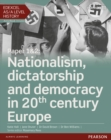 Edexcel AS/A Level History, Paper 1&2: Nationalism, dictatorship and democracy in 20th century Europe Student Book + ActiveBook - Book