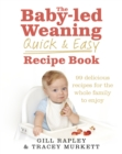 The Baby-led Weaning Quick and Easy Recipe Book - eBook