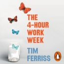 The 4-Hour Work Week : Escape the 9-5, Live Anywhere and Join the New Rich - eAudiobook