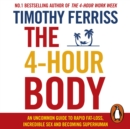 The 4-Hour Body : An Uncommon Guide to Rapid Fat-loss, Incredible Sex and Becoming Superhuman - eAudiobook