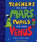 Teachers Are From Mars, Pupils Are From Venus : School Joke Book - eBook