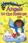 Angel Academy - Angels To The Rescue - eBook