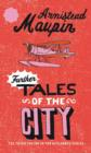 Further Tales Of The City : Tales of the City 3 - eBook