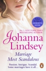 Marriage Most Scandalous : A gripping romantic adventure from the #1 New York Times bestselling author Johanna Lindsey - eBook