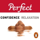 Perfect Confidence/Perfect Relaxation - eAudiobook