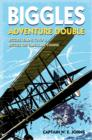 Biggles Adventure Double: Biggles Learns to Fly & Biggles the Camels are Coming : WWI Omnibus Edition - eBook