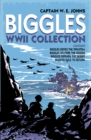 Biggles WWII Collection: Biggles Defies the Swastika, Biggles Delivers the Goods, Biggles Defends the Desert & Biggles Fails to Return : Omnibus Edition - eBook