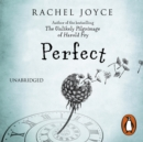 Perfect : From the bestselling author of The Unlikely Pilgrimage of Harold Fry - eAudiobook