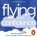 Flying with Confidence : A Guided Relaxation - eAudiobook