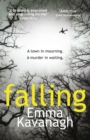 Falling : A dark psychological thriller. Perfect for fans of Tana French and S. J. Watson - eBook
