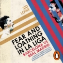 Fear and Loathing in La Liga : Barcelona vs Real Madrid - eAudiobook