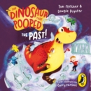 The Dinosaur That Pooped The Past! - eAudiobook