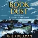 La Belle Sauvage: The Book of Dust Volume One - eAudiobook
