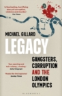 Legacy : Gangsters, Corruption and the London Olympics - Book