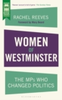 Women of Westminster : The MPs who Changed Politics - Book
