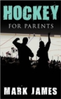 Hockey For Parents - Book