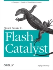 Quick Guide to Flash Catalyst : A Designer's Guide to Visual Development - eBook