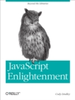 JavaScript Enlightenment : From Library User to JavaScript Developer - eBook