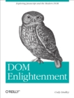 DOM Enlightenment : Exploring JavaScript and the Modern DOM - eBook