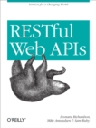 RESTful Web APIs : Services for a Changing World - eBook