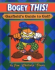 Bogey This! : Garfield's Guide to Golf - eBook