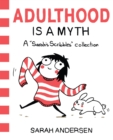 "Adulthood Is a Myth : A ""Sarah's Scribbles"" Collection - Book"