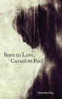 Born to Love, Cursed to Feel - Book