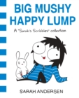 Big Mushy Happy Lump : A Sarah's Scribbles Collection - eBook