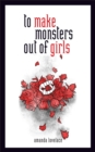 to make monsters out of girls - Book