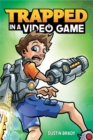 Trapped in a Video Game (Book 1) - Book