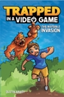 Trapped in a Video Game (Book 2) : The Invisible Invasion - Book