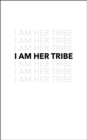 I Am Her Tribe - Book
