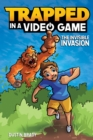 Trapped in a Video Game (Book 2) : The Invisible Invasion - eBook