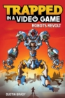 Trapped in a Video Game (Book 3) : Robots Revolt - eBook