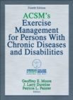 ACSM's Exercise Management for Persons With Chronic Diseases and Disabilities - Book