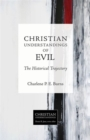 Christian Understandings of Evil : The Historical Trajectory - Book