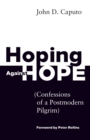 Hoping Against Hope : Confessions of a Postmodern Pilgrim - Book