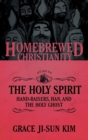 The Homebrewed Christianity Guide to the Holy Spirit : Hand-Raisers, Han, and the Holy Ghost - Book