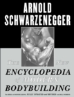 The New Encyclopedia of Modern Bodybuilding : The Bible of Bodybuilding, Fully Updated and Revis - eBook